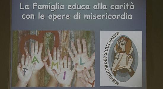 """""""La famiglia educa alla carità con le opere di misericordia"""""""